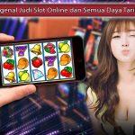 Mengenal-Judi-Slot-Online-dan-Semua-Daya-Tariknya