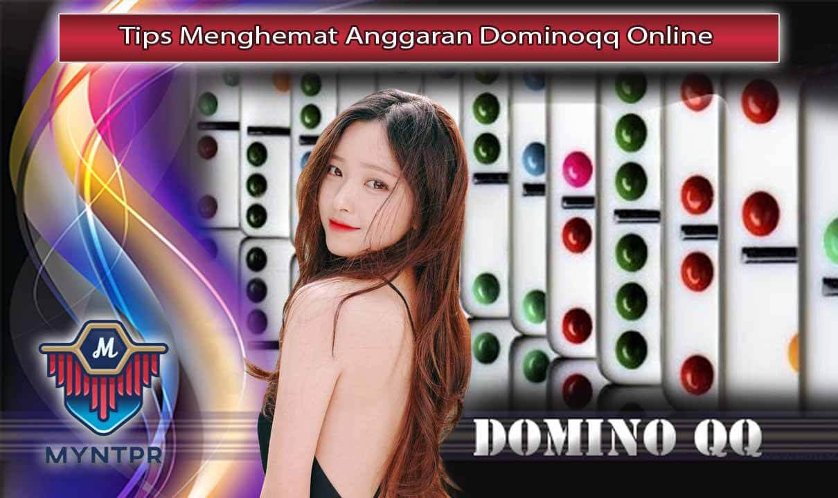 Tips Menghemat Anggaran Dominoqq Online